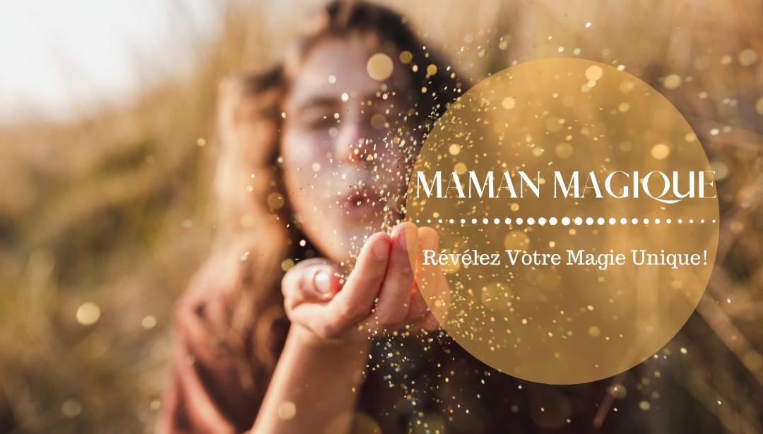 Révélez Votre Magie de Maman