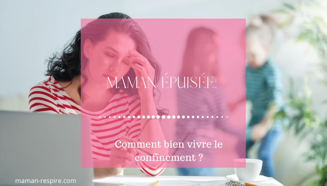 MAMAN ÉPUISÉE: COMMENT BIEN VIVRE LE CONFINEMENT