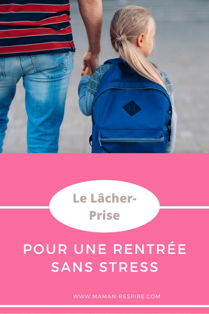 La rentrée scolaire : Le lâcher prise pour une rentrée sans stress France Belgique, ...