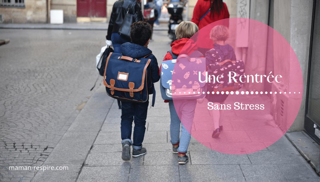 La rentrée scolaire : Lâcher prise pour une rentrée sans stress